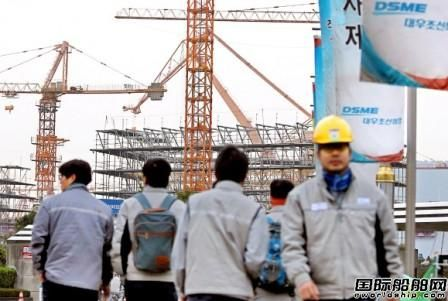 订单回升,韩国船厂工人要求涨工资
