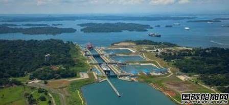 巴拿马运河加征淡水附加费船舶成本或将增加15%