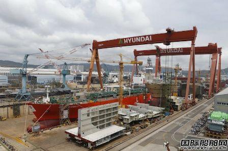 韩国三大船企上半年接单量大跌远低于预期