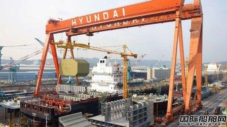1人确诊!现代重工蔚山船厂生产暂停