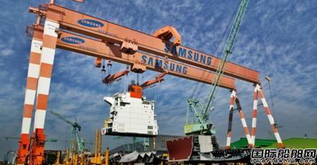 25亿美元!三星重工获有史以来最大船舶合同