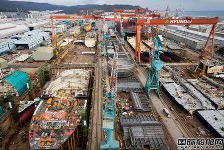 7亿美元!现代重工集团再获10艘新船订单