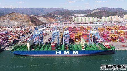 再订12艘超大型集装箱船!HMM获韩国政府力挺